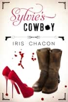 Sylvie's Cowboy ebook by Iris Chacon