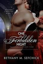 One Forbidden Night ebook by Bethany Sefchick