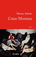 Crans-Montana ebook by Monica Sabolo