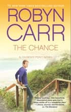 The Chance ebook by Robyn Carr