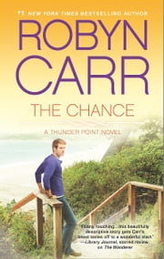 The Chance - Book 4 of Thunder Point series ebook by Robyn Carr