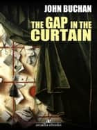 The Gap in the Curtain ebook by John Buchan