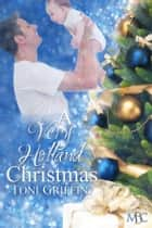 A Very Holland Christmas ebook by Toni Griffin
