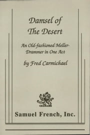 Damsel of the Desert or a Villain Foiled by Virtue ebook by Fred Carmichael