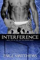 Interference - An In the Zone Novel ebook by Paige Matthews