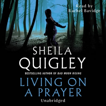 Living on a Prayer audiobook by Sheila Quigley