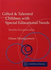 Gifted and Talented Children with Special Educational Needs - Double Exceptionality ebook by Diane Montgomery