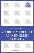 George Meredith and English Comedy - The Clark Lectures for 1969 ebook by V.S. Pritchett