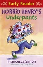 Underpants Panic - Book 11 ebook by Francesca Simon, Tony Ross