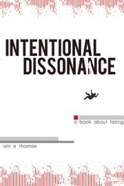 Intentional Dissonance ebook by Iain S. Thomas,pleasefindthis