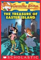 The Treasure of Easter Island (Geronimo Stilton #60) ebook by Geronimo Stilton