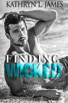 Finding Wicked ebook by Kathryn L Pixley