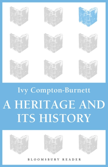 A Heritage and its History ebook by Ivy Compton-Burnett