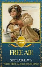 FREE AIR Classic Novels: New Illustrated [Free Audiobook Links] ebook by SINCLAIR LEWIS