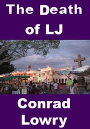 The Death of LJ - My Brother a Murderer, #1 ebook by Conrad Lowry
