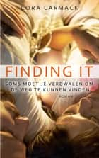 Finding it ebook by Cora Carmack, Marga Blankestijn