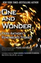 One and Wonder - Piers Anthony's Remembered Stories ebook by Evan Filipek, Piers Anthony, Jack Williamson,...