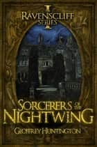 Sorcerers of the Nightwing ebook by Geoffrey Huntington