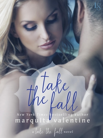 Take the Fall - A Take the Fall Novel ebook by Marquita Valentine