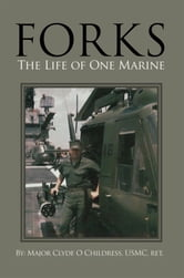 Forks - The Life Of One Marine ebook by Clyde O Childress