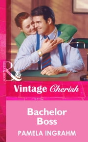 Bachelor Boss (Mills & Boon Vintage Cherish) ebook by Pamela Ingrahm