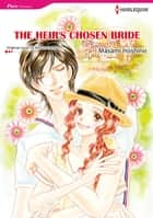 THE HEIR'S CHOSEN BRIDE - Harlequin Comics ebook by Marion Lennox, Masami Hoshino