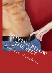 Hitting Below The Belt ebook by Patricia Gauthier