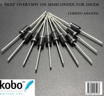 A Brief Overview on SemiConductor Diode ebook by Christo Ananth