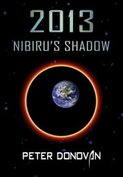 2013 Nibiru's Shadow ebook by Peter Donovan