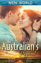 The Australian's Proposal - 3 Book Box Set ebook by Meredith Webber, Alison Roberts, Meredith Webber