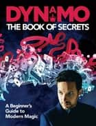 Dynamo - The Book of Secrets ebook by Dynamo Dynamo