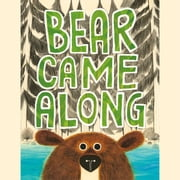 Bear Came Along audiobook by Richard T. Morris