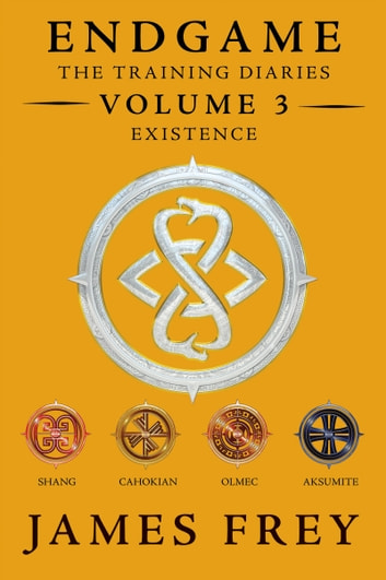 Endgame: The Training Diaries Volume 3: Existence ebook by James Frey