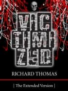 Victimized ebook by Richard Thomas