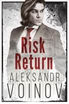 Risk Return - Return on Investment, #2 ebook by Aleksandr Voinov