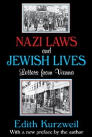 Nazi Laws and Jewish Lives - Letters from Vienna ebook by Edith Kurzweil