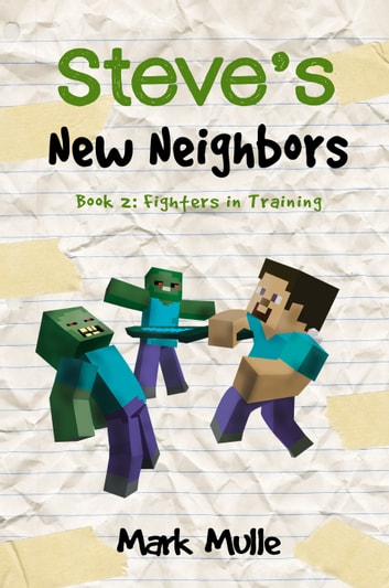Steve's New Neighbors, Book 2: Fighters in Training ebook by Mark Mulle