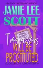 Trespassers Will Be Prostituted. - Gotcha Detective Agency Mystery, #9 ebook by