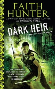 Dark Heir - A Jane Yellowrock Novel ebook by Faith Hunter