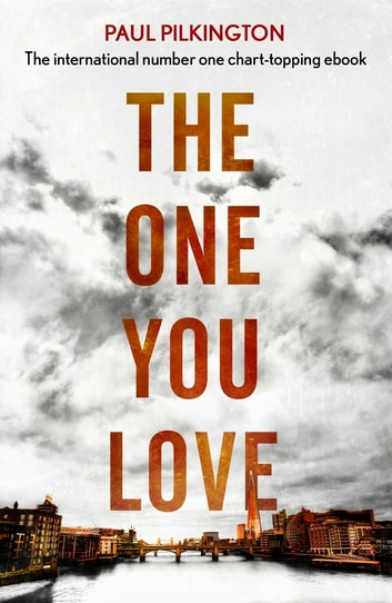 The One You Love - Emma Holden Suspense Mystery Trilogy: Book One ebook by Paul Pilkington