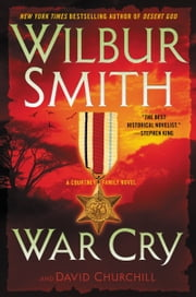War Cry - A Courtney Family Novel ebook by Wilbur Smith, David Churchill