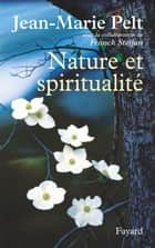 Nature et spiritualité ebook by Jean-Marie Pelt