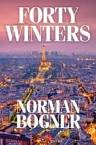 Forty Winters ebook by Norman Bogner
