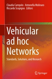 Vehicular ad hoc Networks - Standards, Solutions, and Research ebook by Claudia Campolo, Antonella Molinaro, Riccardo Scopigno