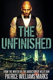 The UnFinished - 2015 Edition - The Unfinished, #3 ebook by Patrice Williams Marks