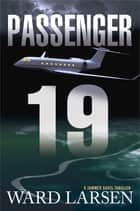 Passenger 19 - A Jammer Davis Thriller ebook by Ward Larsen