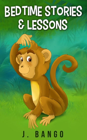 Bedtime Stories & Lessons ebook by J. Bango