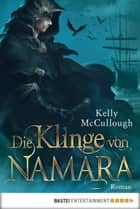 Die Klinge von Namara - Roman ebook by Kelly McCullough, Frauke Meier