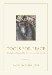 Tools for Peace - The Spiritual Craft of St. Benedict and Rený Girard ebook by Andrew Marr