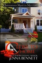 Close to Home ebook by Jenna Bennett